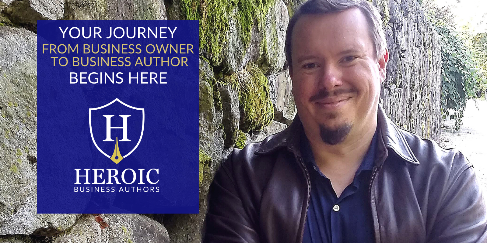 Heroic Business Authors - Your Journey from Business Owner to Business Author Begins Here