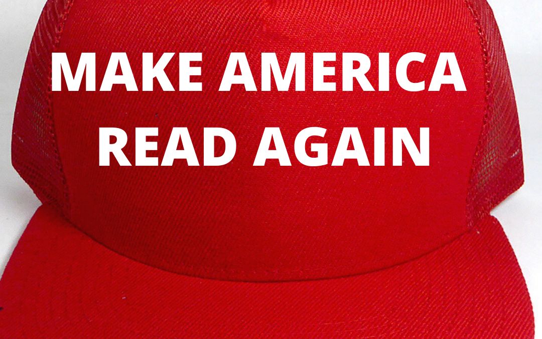 "Hat that displays the slogan ""Make America Read Again"""